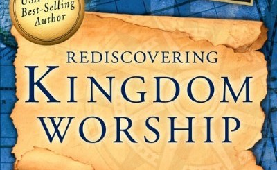 Download Rediscovering Kingdom Worship: The Purpose and Power of Praise and Worship Expanded Edition by Myles Munroe