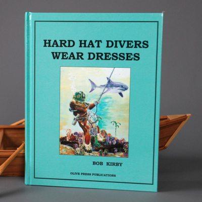 Hard Hat Divers Wear Dresses Hardcover