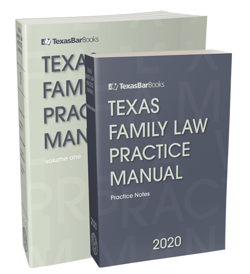 Texas Family Law Practice Manual (2020 Edition)