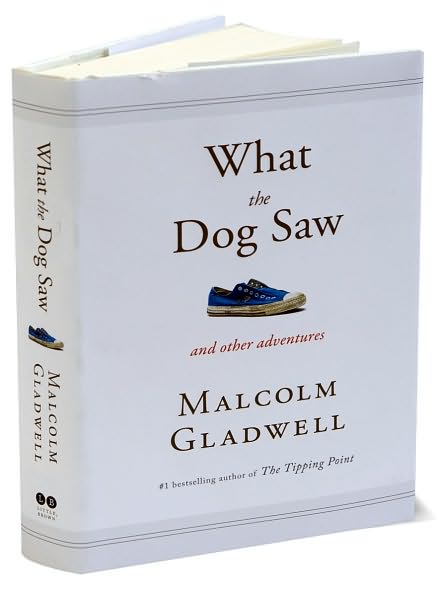 gladwell what the dog saw essays