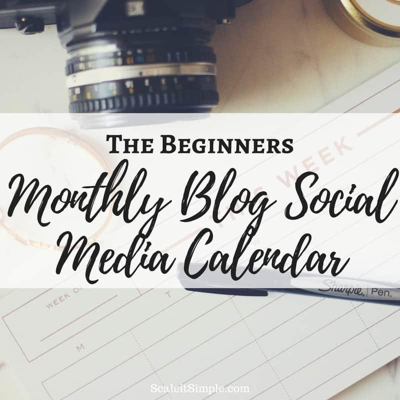 The Beginners Monthly Blog Social Media Calendar