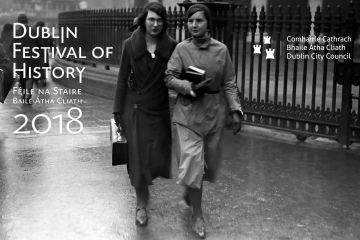 Dublin Festival of History 2018