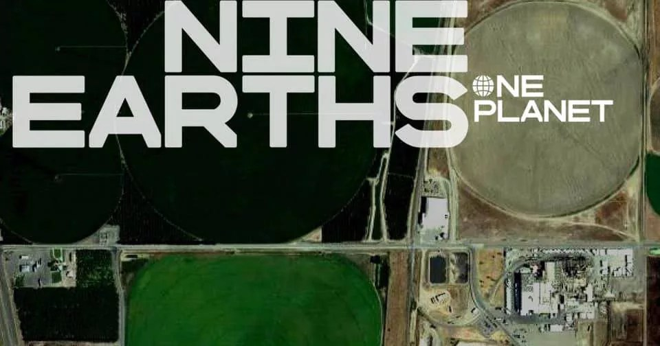 Image above the earth, looking down at the land, with the text Nine Earths One Planet boldy written across it