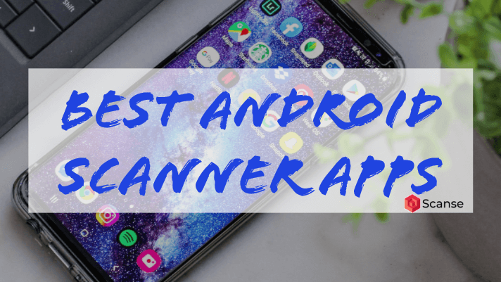 Best Android Free Scanner Apps 2020 - Scanse