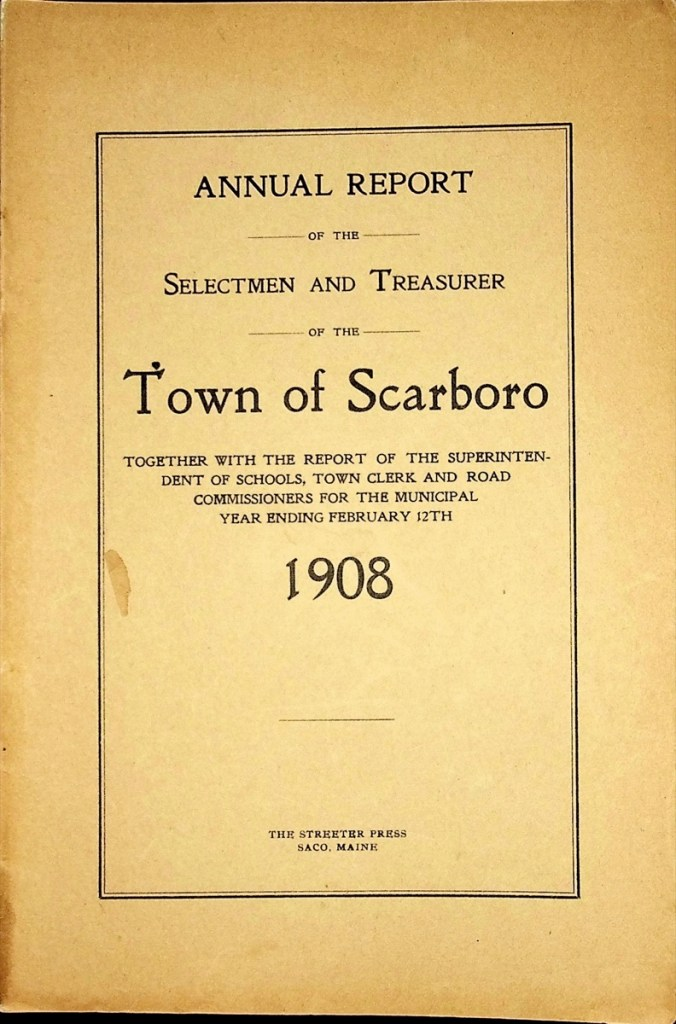 Front Page of the Scarborough Maine Town Report for 1908.
