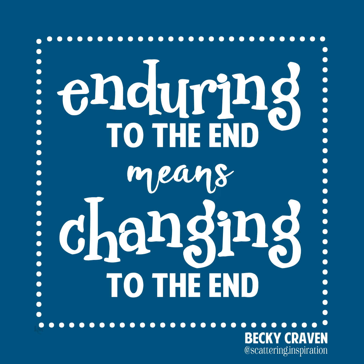 enduring means changing