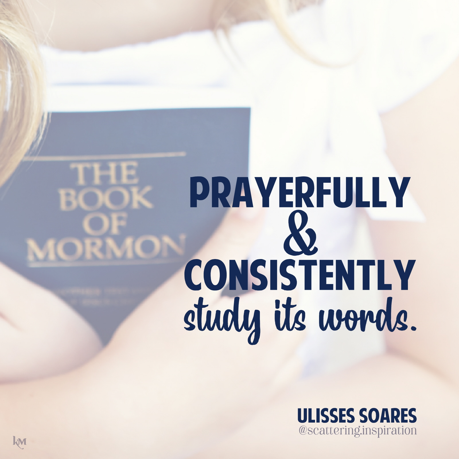 prayerfully and consistently