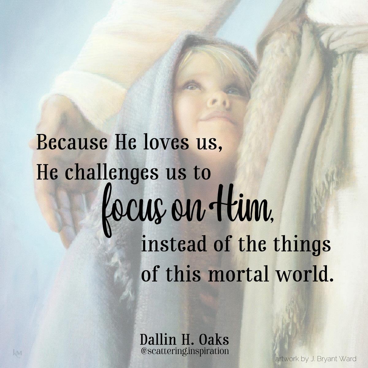 focus on Him