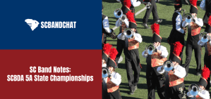 Read more about the article SC BAND NOTES: SCBDA 5A State Championships
