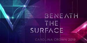 "Carolina Crown Announces 2019 Production, ""Beneath The Surface"""