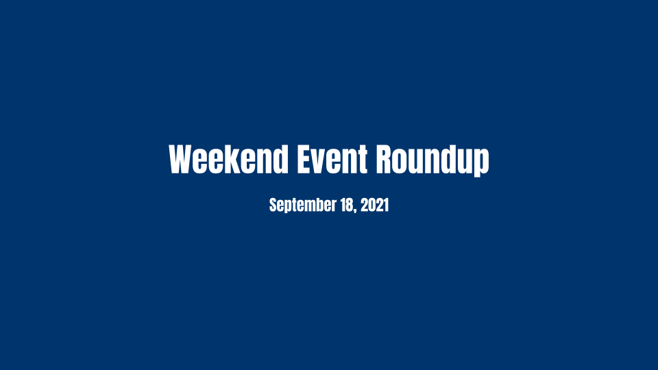 Read more about the article Weekend Event Roundup: September 18, 2021