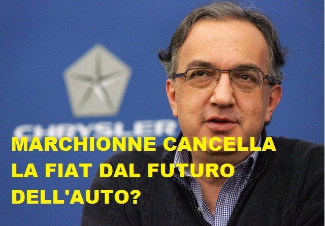 MARCHIONNE ESCLUDE LA FIAT DAL FUTURO DELL'AUTO? TROPPA FINANZA E POCA RICERCA?