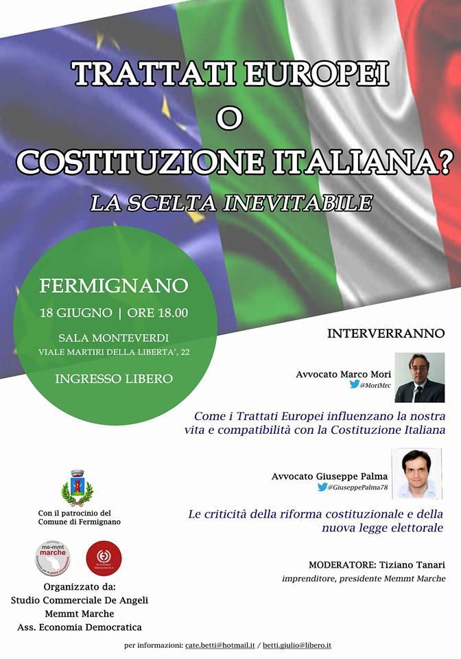 TRATTATI EUROPEI O COSTITUZIONE ITALIANA? LA SCELTA INEVITABILE, ANCHE ALLA LUCE DELLA RIFORMA COSTITUZIONALE (Giuseppe PALMA e Marco MORI ne parleranno a Fermignano sabato 18 giugno)
