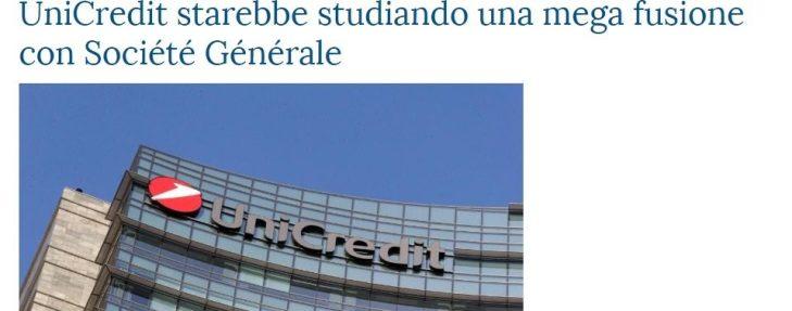 Il Governo blocchi il tentativo francese di impossessarsi di Unicredit, fondendola con la storicamente problematica SocGen! (ricordando il caso Fincantieri-STX)