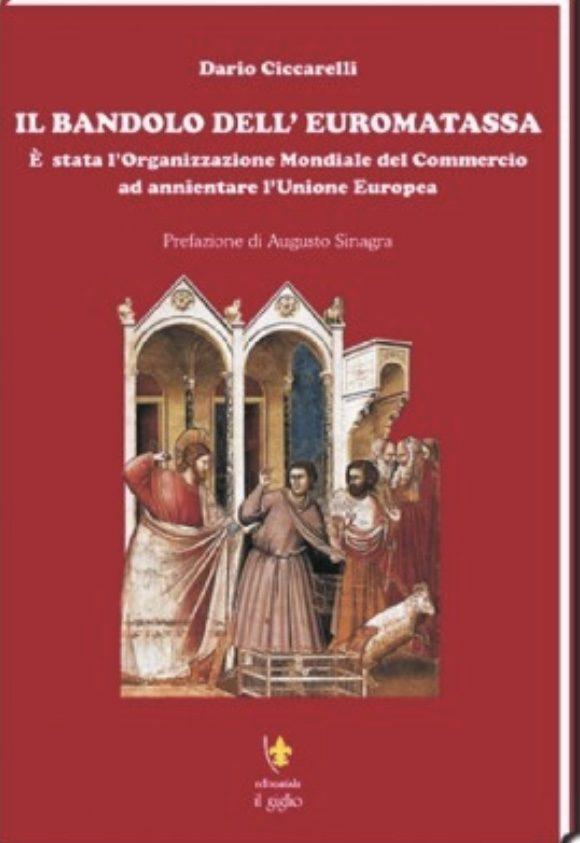 IL BANDOLO DELL'EUROMATASSA. E' stata l'Organizzazione Mondiale del Commercio ad annientare l'Unione Europea di Dario Ciccarelli.