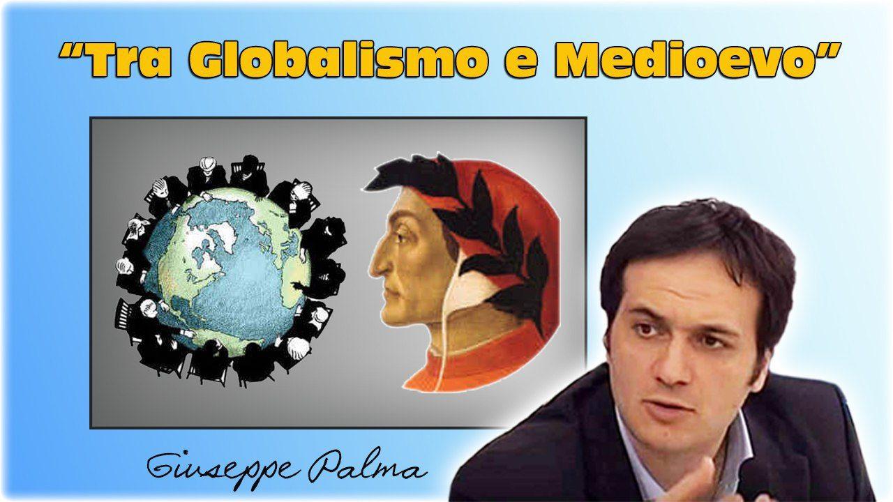 """""""Tra Globalismo e Medioevo"""". Una nuova poesia di Giuseppe PALMA (testo, audio e video)"""
