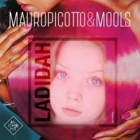 Mauro Picotto, Mools - Ladidah / Alchemy