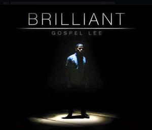"Gospel Lee — ""Brilliant"""