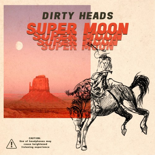 dirty heads announce new album super moon 39 watch super moon lyric video on youtube today. Black Bedroom Furniture Sets. Home Design Ideas
