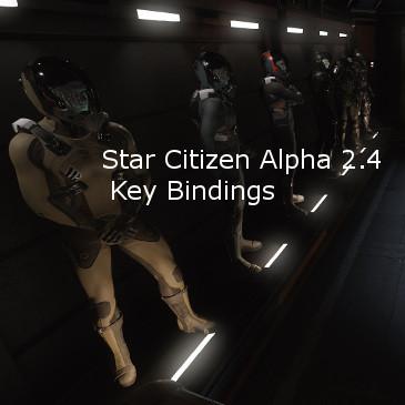 Star Citizen Alpha 2.4 Key Bindings | Commands | Controls