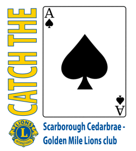 Scarborough Cedarbrae - Golden Mile Lions Club will soon start selling tickets for a Catch the Ace progressive raffle.