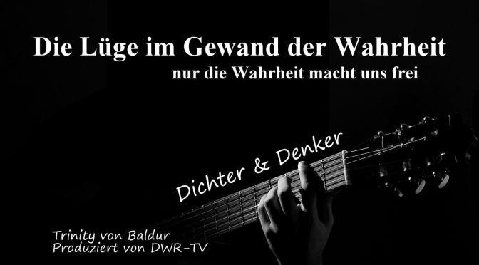 """Die Lüge im Gewand der Wahrheit """"Dichter & Denker"""""""