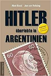 Hitler überlebt in Argentinien…