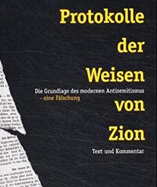 Die Protokolle der Weisen von Zion: Die Grundlage des modernen Antisemitismus – eine Fälschung. Text und Kommentar