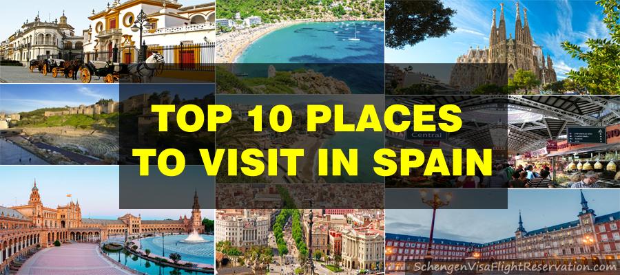 Top 10 Places to Visit in Spain – Applying for Schengen Visa