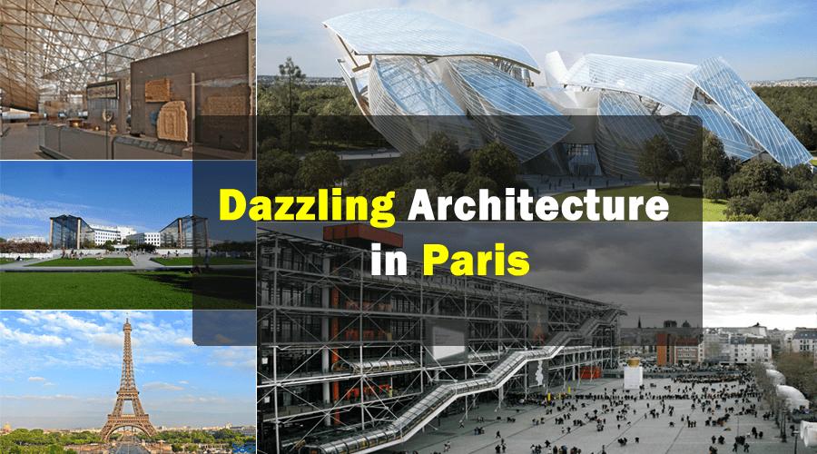 Dazzling Architecture in Paris