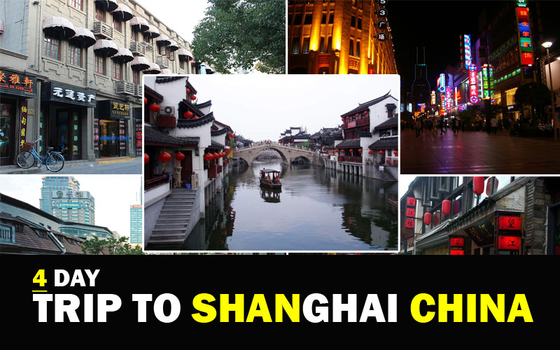 A 4 Day Trip to Shanghai China