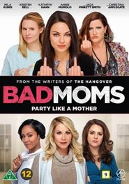 "Plakat for filmen ""Bad Moms"""