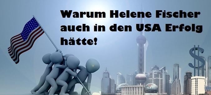 Helene FIscher Erfolg USA