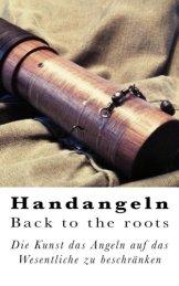 Handangeln - Back to the roots: Die Kunst das Angeln auf das Wesentliche zu beschränken -