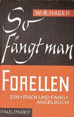 """So fängt man Forellen. Ein """"Fisch und Fang""""-Angelbuch -"""