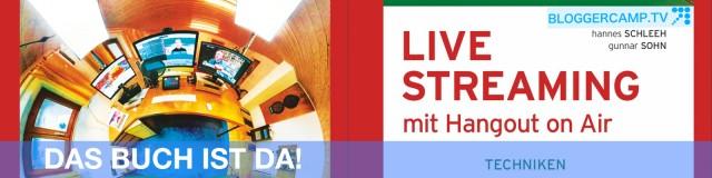 Live Streaming mit Hangout on Air Bloggercamp.tv Das Buch ist da!