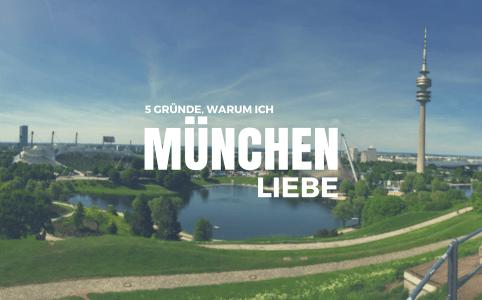 Titelbild 5 Gründe, warum ich München liebe