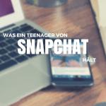 Was ein Teenager von Snapchat hält