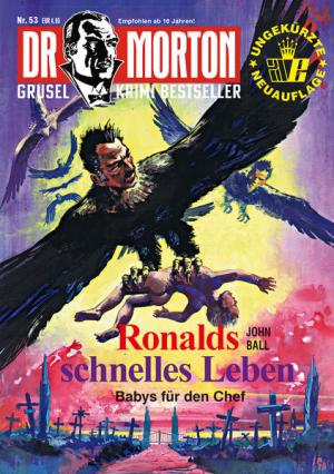 Dr. Morton 53: Ronalds schnelles Leben | Schöner morden mit dem Bundeslurch