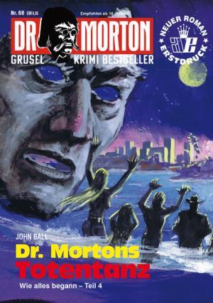 Dr. Morton 68: Dr. Mortons Totentanz   Schöner morden mit dem Bundeslurch