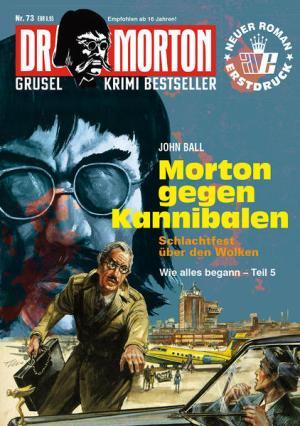 Dr. Morton 73: Morton gegen Kannibalen | Schöner morden mit dem Bundeslurch