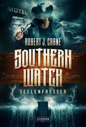 SEELENFRESSER (Southern Watch 2)   Schöner morden mit dem Bundeslurch