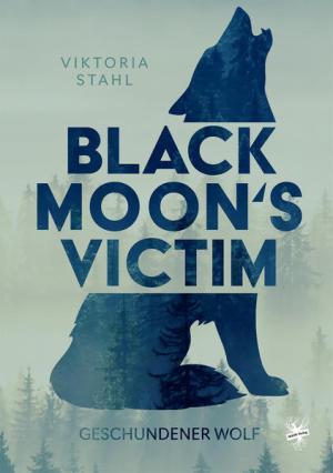 Black Moon's Victim - Geschundener Wolf   Schöner morden mit dem Bundeslurch