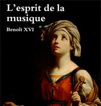 Benoît XVI - L'esprit de la musique