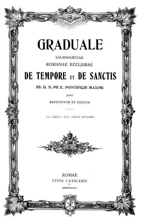 Fichier PDF : Graduale Sacrosanctæ Romanæ Ecclesiæ de Tempore & de Sanctis - 1908