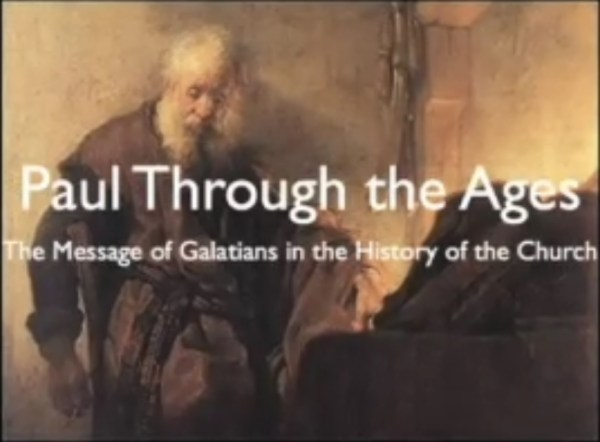 Paul through ages and the message of Galatians in the ...