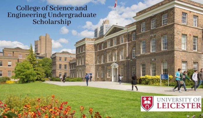 Image result for College of Science and Engineering Undergraduate Scholarship at University of Leicester in UK