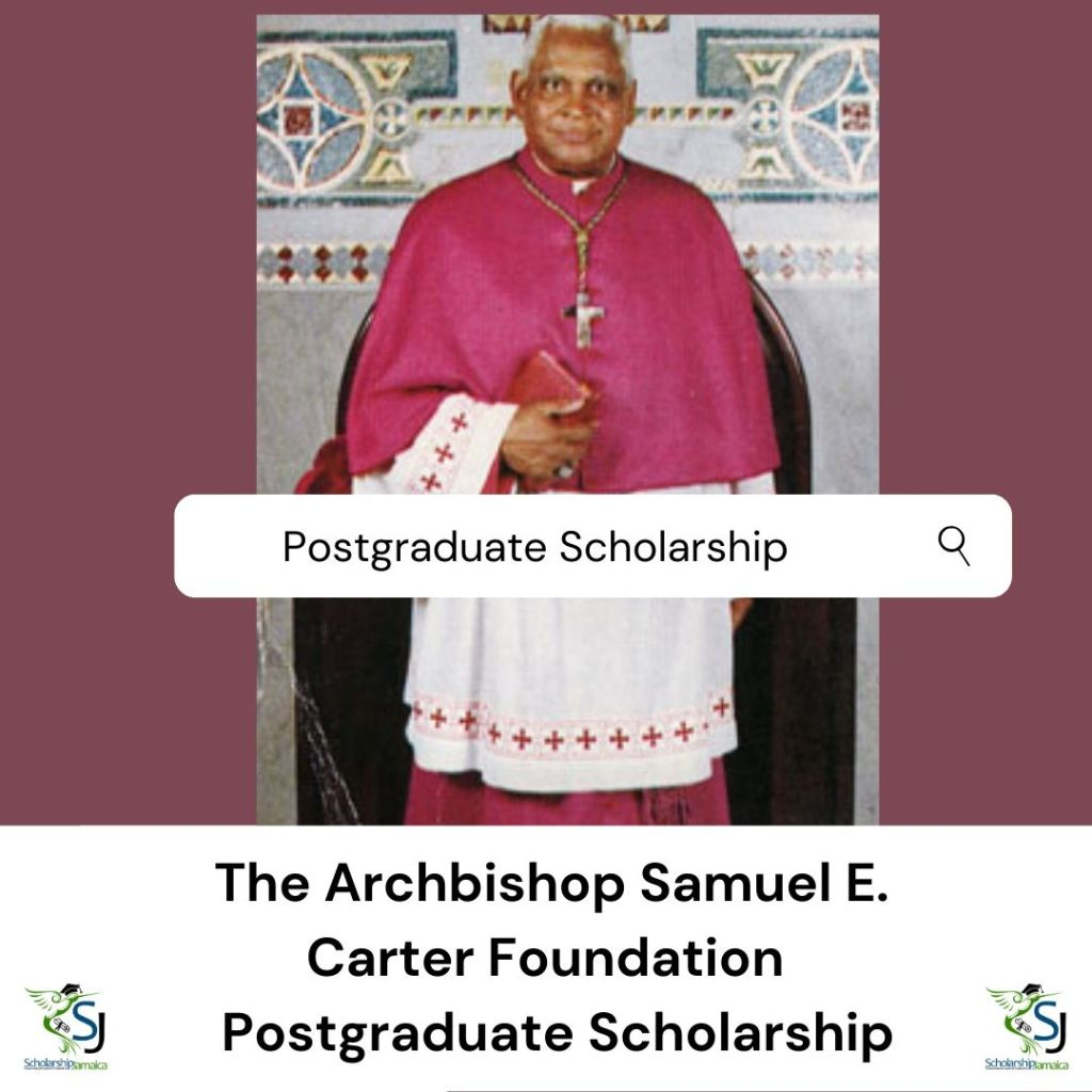 Apply for the Archbishop Samuel Carter Foundation Postgraduate Scholarship for full-time/part-time, at the UWI, valued at J$600K, tenable from August 2020.