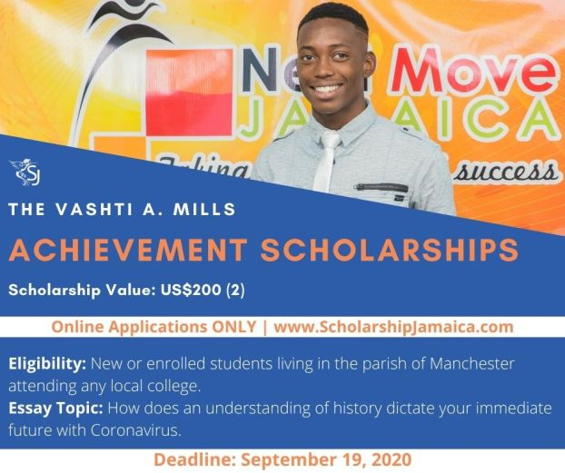 The Vashti Mills Achievement Scholarships for Manchester students who are currently enrolled in high school/university & lives in the parish.