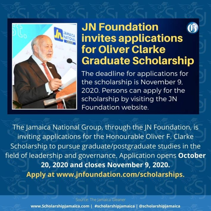 JN Foundation, is inviting applications for the Oliver Clarke Scholarship to pursue graduate/postgraduate studies in the field of leadership & governance